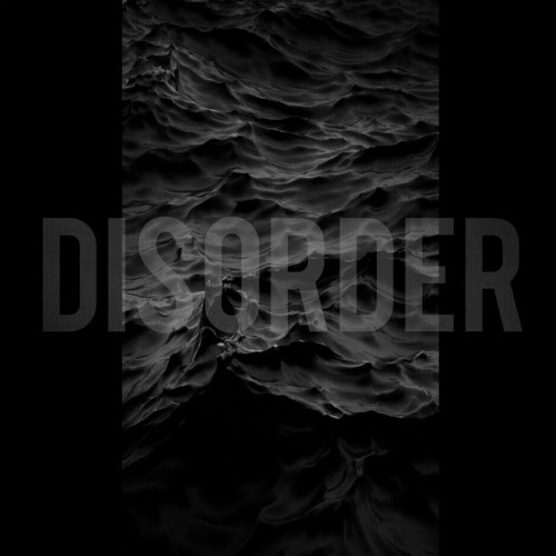 Disorder (Original Mix) Song