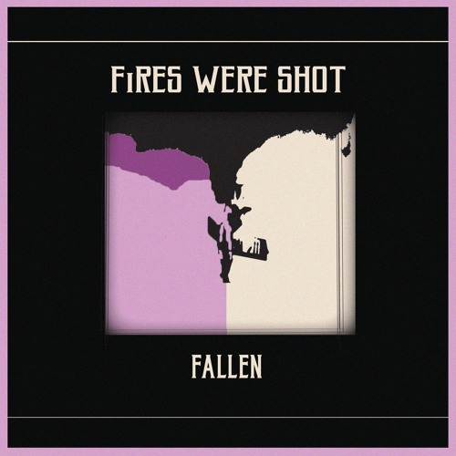 FiRES WERE SHOT - Fallen