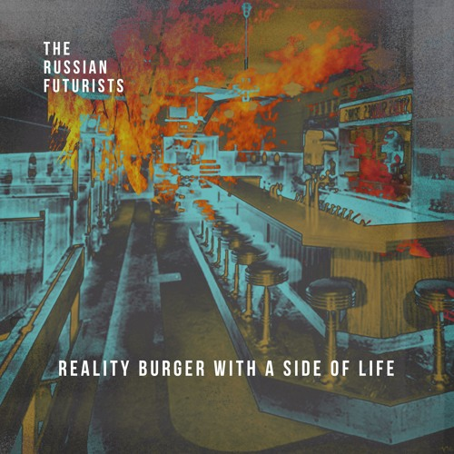 The Russian Futurists - Reality Burger With A Side Of Life MP3 320