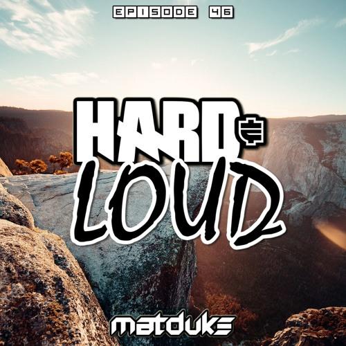 Matduke - Hard & Loud Podcast Episode 46 (Uk/Happy Hardcore) [Free download]
