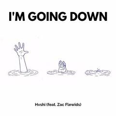I'm Going Down (feat. Zac Flewids)