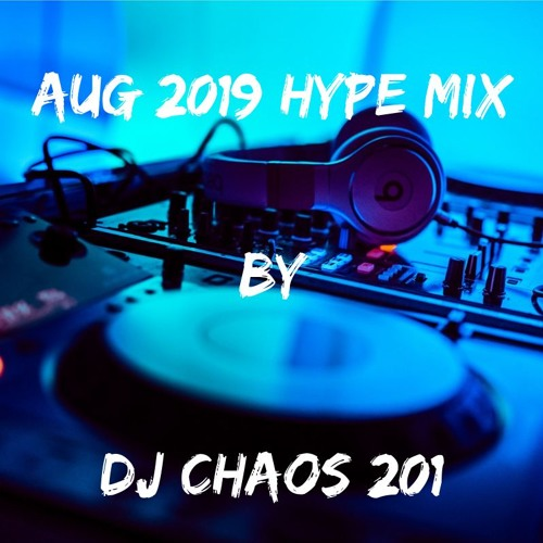 Aug 2019 Hype Mix Song