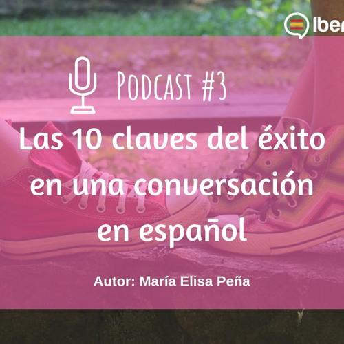 Podcast 3 | Las 10 claves del éxito en una conversación en español