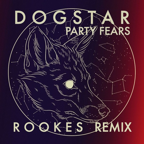 Dog Star // Party Fears // Rookes Remix