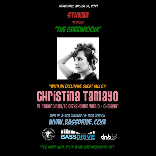 STUNNA — The Greenroom DNB Show (14.08.2019) Guest Mix by CHRISTINA TAMAYO