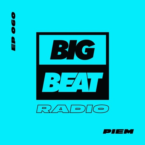 Big Beat Radio: EP #60 - Piem (Summer Essentials Mix)