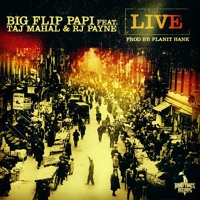 "Big Flip Papi Feat. Gre8 Gawd & RJ Payne ""Live"""