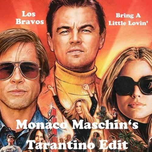 Bring A Little Lovin' (Monaco Maschin's Tarantino Edit)Remix Free DL