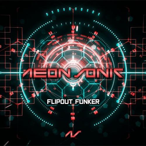Aeon Sonic - Flipout Funker (Original Mix) // FREE DOWNLOAD!!!