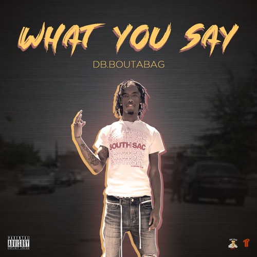 DB.Boutabag - What You Say (Prod. Drippy K) [Thizzler.com Exclusive]