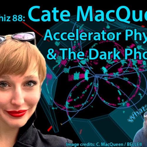 Astrophiz 88- Cate MacQueen- The Dark Photon