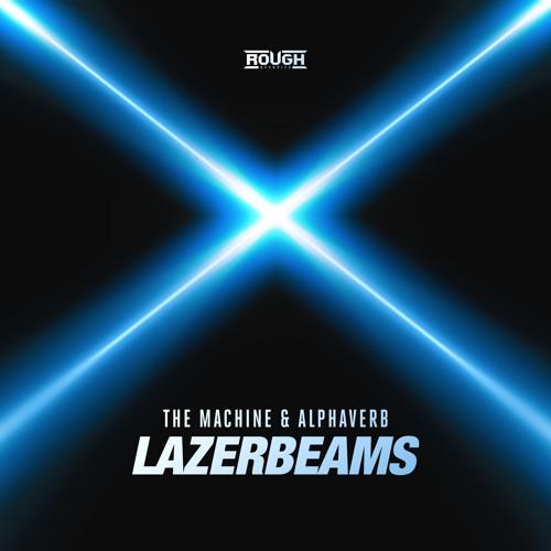 The Machine & Alphaverb - Lazerbeams (OUT NOW)
