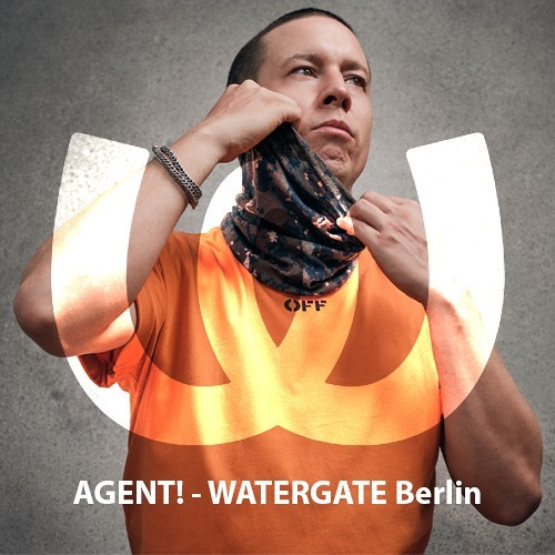 Agent! @ Watergate Berlin (Try Land) 10.08.2019