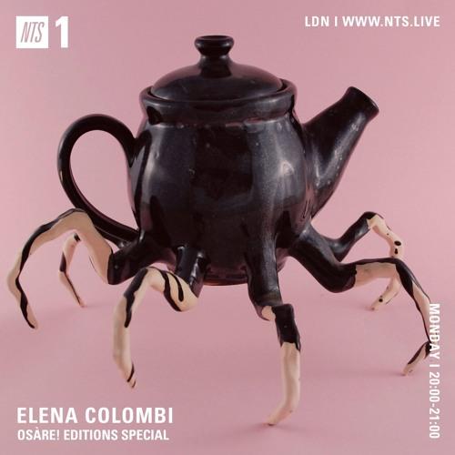 Elena Colombi 12/08/19 : Osàre! Editions special - NTS Radio