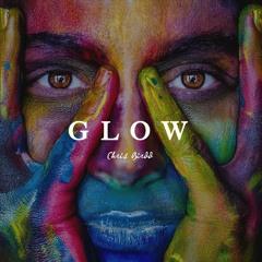 Glow (Prod. Chris Birdd & Bala Mandala)