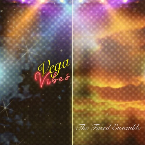Vega Vibes - The Fused Ensemble