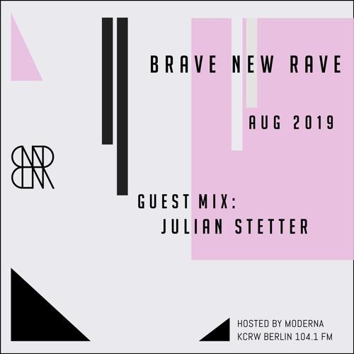 BNR Guest Mix: JULIAN STETTER