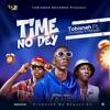 Time No Dey - Tobisneh Ft Mohbad X Zinoleesky