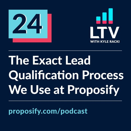 The Exact Lead Qualification Process We Use at Proposify | Ep 24
