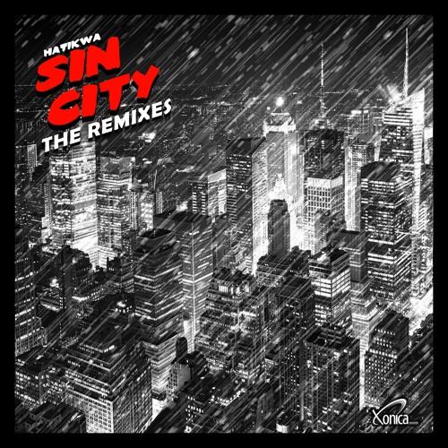 Hatikwa - Sin City (Chrizzlix Rmx)