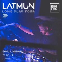 Latmun Long Play Tour @ Egg London, 21.06.19 - 7 Hour Set | Part 1