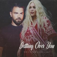 Mar G Rock & Megan Kashat - Getting Over You