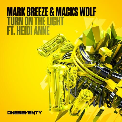 Mark Breeze & Macks Wolf feat. Heidi Anne - Turn On The Light (Radio Edit)