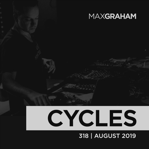 Max Graham | Cycles Radio 318 | August 2019