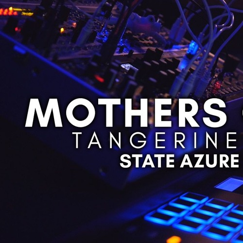 Tangerine Dream - Mothers Of Rain (State Azure Cover)