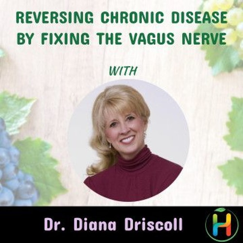 Fixing Vagus Nerve with Dr. Driscoll