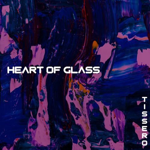 Tissero - Heart Of Glass