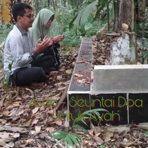 Asep - Seuntai Doa Untuk Ayah