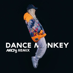 Tones and I - Dance Monkey (AaronJ Remix) [FREE DOWNLOAD] mp3