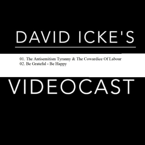 The Antisemitism Tyranny & The Cowardice Of Labour - David Icke