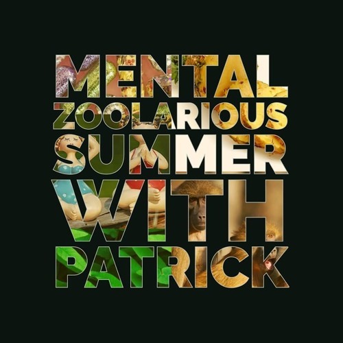 Mental Zoolarious - Summer With Patrick