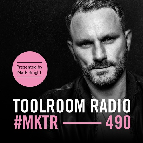 Toolroom Radio EP490 - Presented by Mark Knight