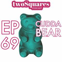 EP 69 Cudda Bear