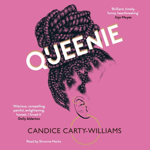 Queenie by Candice Carty-Williams, read by Shvorne Marks
