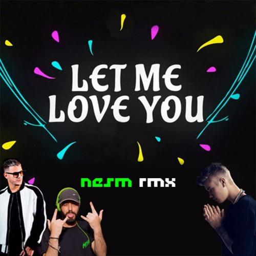 DJ Snake ft. Justin Bieber - Let Me Love You (NESM Remix)