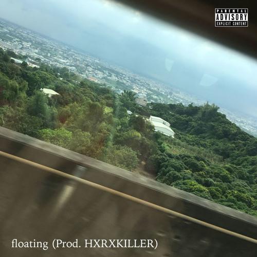 floating (Prod. HXRXKILLER)