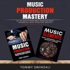 Music Production Mastery: By Tommy Swindali Audiobook Sample