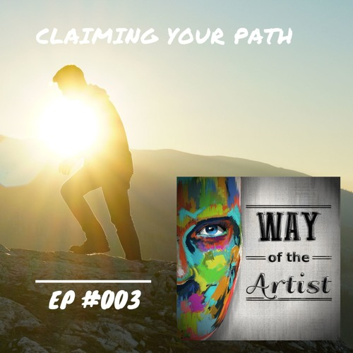 """WOTA #003 - """"Claiming Your Path"""""""