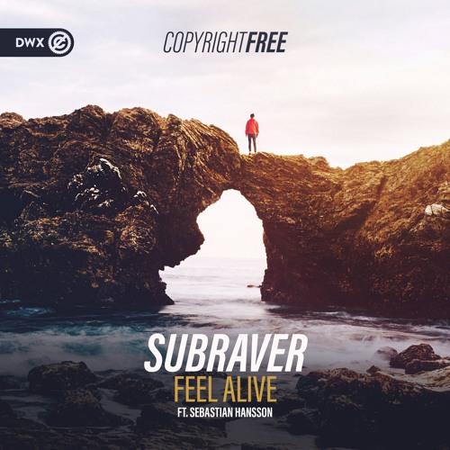 Subraver Ft. Sebastian Hansson - Feel Alive (DWX Copyright Free)