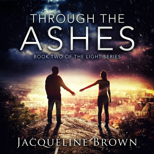Excerpt of Through the Ashes (Book 2 of The Light Series)