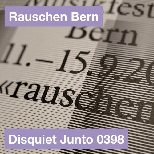 Disquiet Junto Project 0398: Rauschen Bern