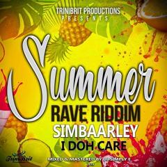 I Doh Care (Summer Rave Riddim) - Simbaarley