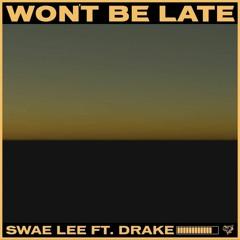 Swae Lee - Won't Be Late (feat. Drake)