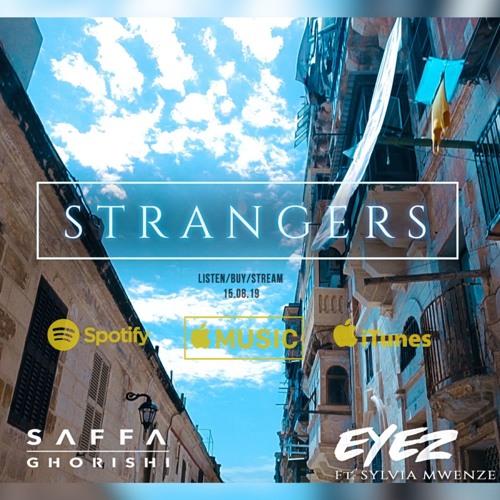 Strangers [Eyez, Ft. Sylvia Mwenze]