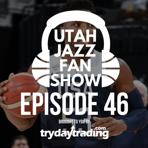 Ep 46   Donovan Mitchell Dominates w/ Team USA, National Media Starts to #TakeNote of the Utah Jazz