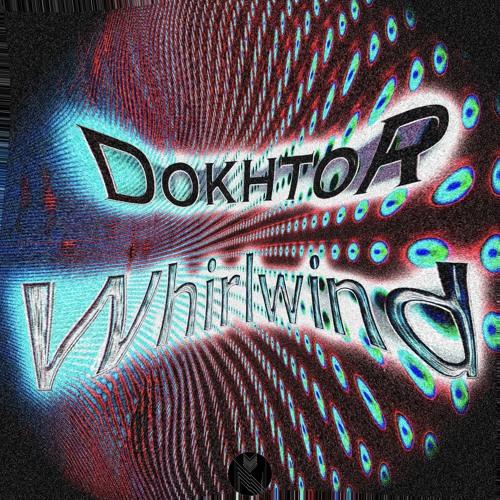 Dokhtor - Whirlwind (Original Mix)